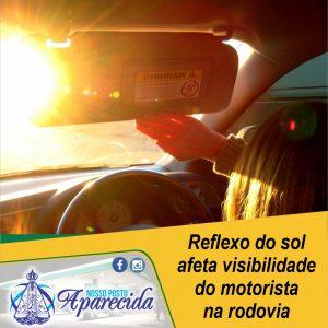 Read more about the article Reflexo do sol afeta visibilidade do motorista  na rodovia